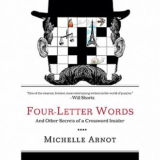Four Letter Words (and Other Secrets of a Crossword Insider)