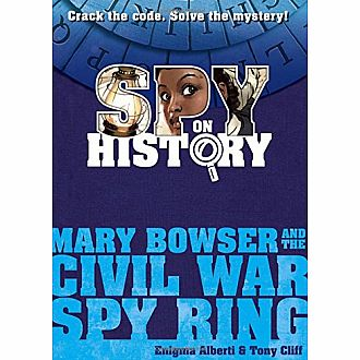Spy History - Mary Bowser
