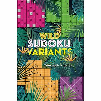 Wild Sudoku Variants Collection: over 200 Devilishly Difficult Puzzles
