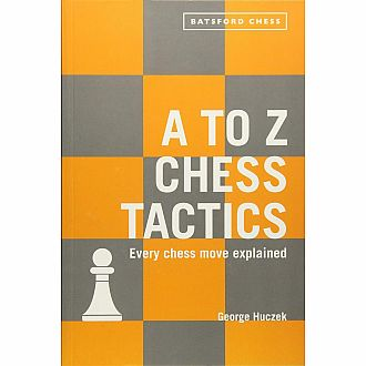 A to Z Chess Tactics: Every chess move explained