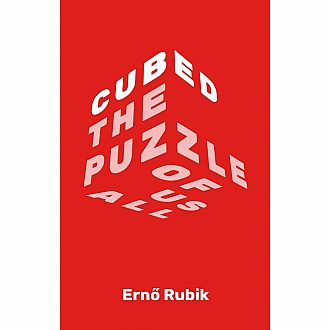 Cubed: The Puzzle of Us All by Erno Rubik