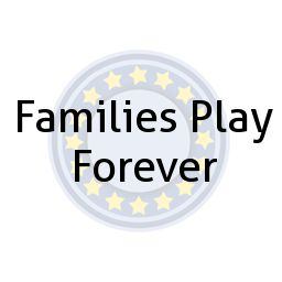Families Play Forever