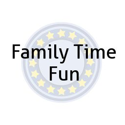 Family Time Fun