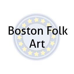 Boston Folk Art