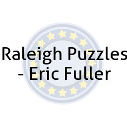 Raleigh Puzzles - Eric Fuller