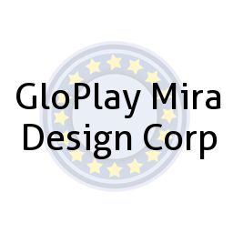 GloPlay Mira Design Corp